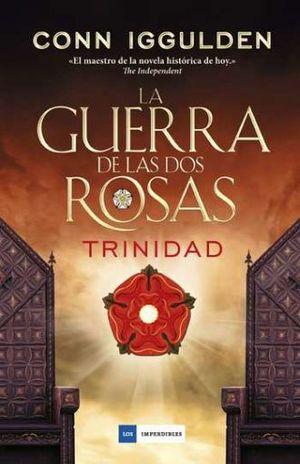 GUERRA DE LAS DOS ROSAS, LA. TRINIDAD