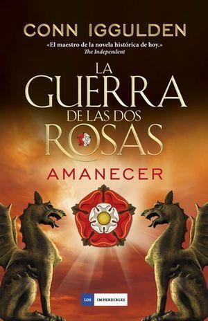 GUERRA DE LAS DOS ROSAS, LA. AMANECER / PD.