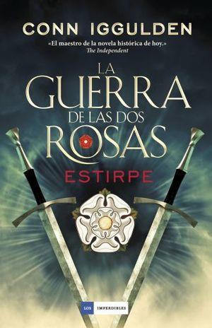 GUERRA DE LAS DOS ROSAS, LA. ESTIRPE / PD.