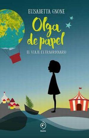OLGA DE PAPEL. UN VIAJE EXTRAORDINARIO / PD.
