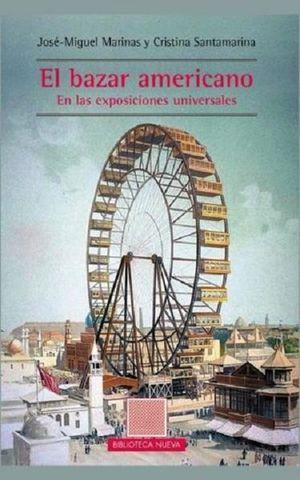 BAZAR AMERICANO, EL. EN LAS EXPOSICIONES UNIVERSALES