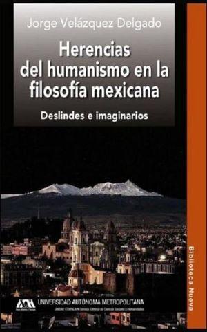 HERENCIAS DEL HUMANISMO EN LA FILOSOFIA MEXICANA