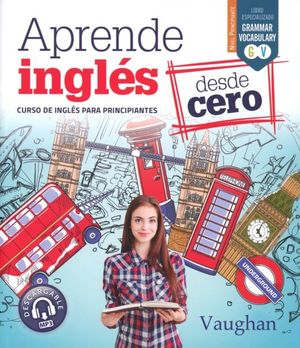 APRENDE INGLES DESDE CERO / 2 ED.