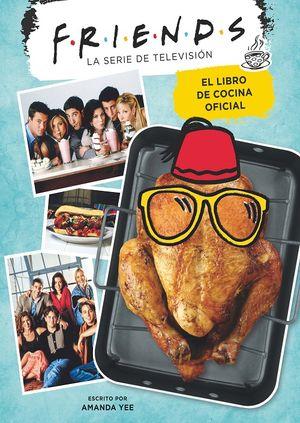Friends. El libro de cocina oficial / pd.