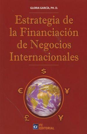 ESTRATEGIAS DE LA FINANCIACION DE NEGOCIOS INTERNACIONALES