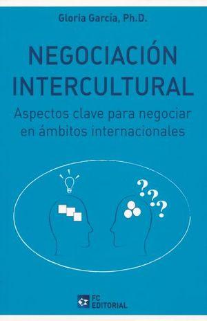NEGOCIACION INTERCULTURAL. ASPECTOS CLAVE PARA NEGOCIAR EN AMBITOS INTERNACIONALES