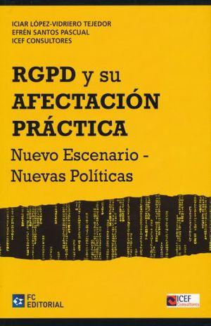 RGPD Y SU AFECTACION PRACTICA. NUEVO ESCENARIO NUEVAS POLITICAS (REGLAMENTO EUROPEO DE PROTECCION DE DATOS)