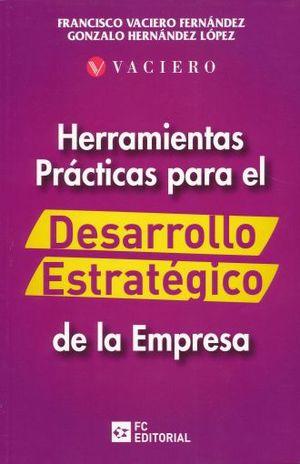 HERRAMIENTAS PRACTICAS PARA EL DESARROLLO ESTRATEGICO DE LA EMPRESA