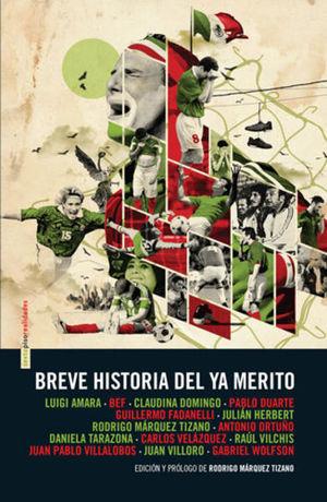 BREVE HISTORIA DEL YA MERITO