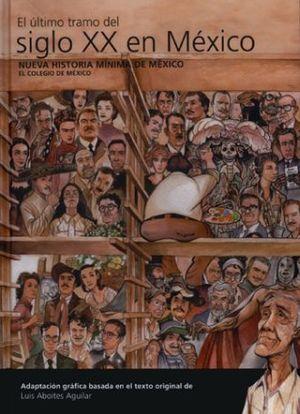 NUEVA HISTORIA MINIMA DE MEXICO. EL ULTIMO TRAMO DEL SIGLO XX EN MEXICO / PD.