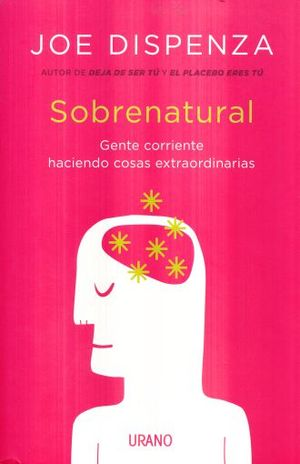 SOBRENATURAL. GENTE CORRIENTE HACIENDO COSAS EXTRAORDINARIAS