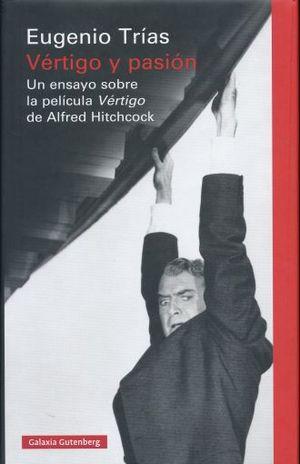 VERTIGO Y PASION. UN ENSAYO SOBRE LA PELICULA VERTIGO DE ALFRED HITCHCOCK / PD.