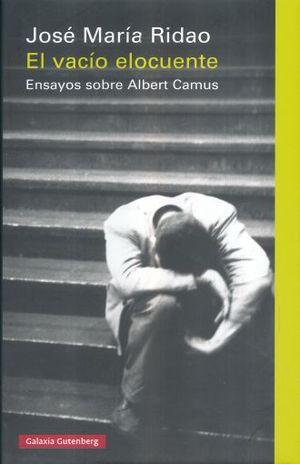 VACIO ELOCUENTE, EL. ENSAYOS SOBRE ALBERT CAMUS / PD.
