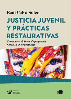 Justicia juvenil y prácticas restaurativas. Trazos para el diseño de programas y para su implementación