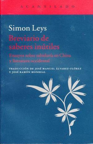 BREVIARIO DE SABERES INUTILES. ENSAYOS SOBRE LA SABIDURIA EN CHINA Y LITERATURA OCCIDENTAL
