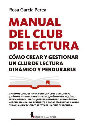 MANUAL DEL CLUB DE LECTURA. COMO CREAR Y GESTIONAR UN CLUB DE LECTURA DINAMICO Y PERDURABLE