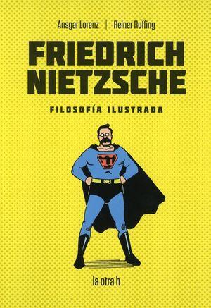Friedrich Nietzsche. Filosofía ilustrada
