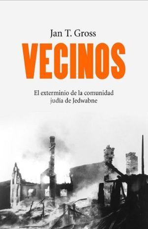 VECINOS. EL EXTERMINIO DE LA COMUNIDAD JUDIA DE JEDWABNE