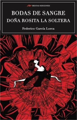 BODAS DE SANGRE / DOÑA ROSITA LA SOLTERA