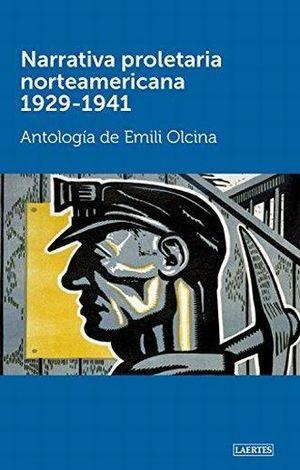 NARRATIVA PROLETARIA NORTEAMERICANA 1929-1941 (ANTOLOGIA DE EMILI OLCINA)