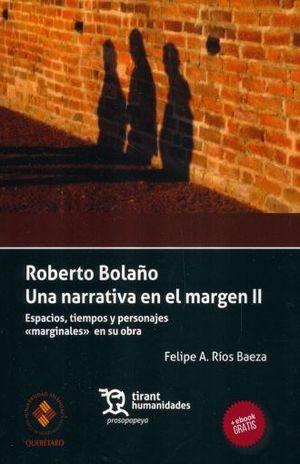 ROBERTO BOLAÑO. UNA NARRATIVA EN EL MARGEN II