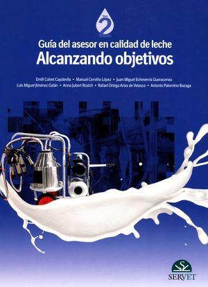 GUIA DEL ASESOR EN CALIDAD DE LECHE. ALCANZANDO OBJETIVOS / TOMO 2 / PD.