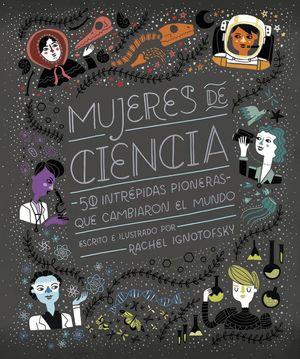 MUJERES DE CIENCIA . 50 INTREPIDAS PIONERAS QUE CAMBIARON EL MUNDO / PD.