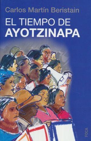 TIEMPO DE AYOTZINAPA, EL