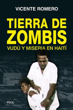 Tierra de zombis. Vudú y misera en Haití