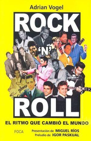 ROCK N ROLL. EL RITMO QUE CAMBIO EL MUNDO