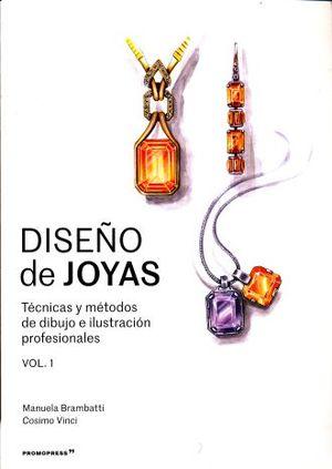 DISEÑO DE JOYAS. TECNICAS Y METODOS DE DIBUJO E ILUSTRACION PROFESIONALES / VOL. 1