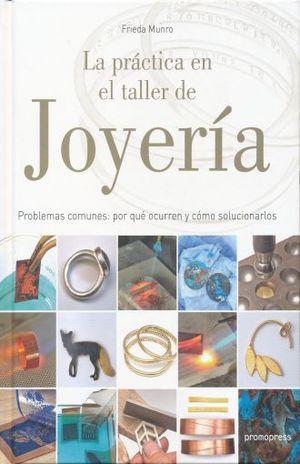 PRACTICA EN EL TALLER DE JOYERIA. PROBLEMAS COMUNES POR QUE OCURREN Y COMO SOLUCIONARLOS