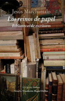 REINOS DE PAPEL, LOS. BIBLIOTECAS DE ESCRITORES