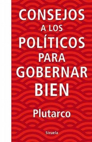 CONSEJOS A LOS POLITICOS PARA GOBERNAR BIEN / PD.