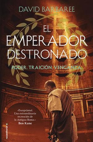 EMPERADOR DESTRONADO, EL. PODER TRAICION VENGANZA