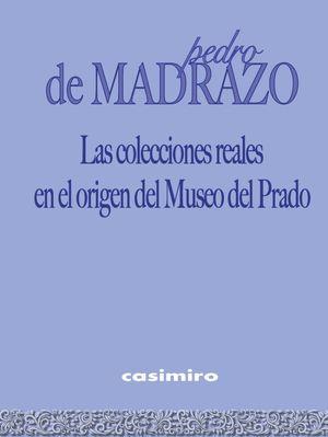 Las colecciones reales en el origen del Museo del Prado / pd.