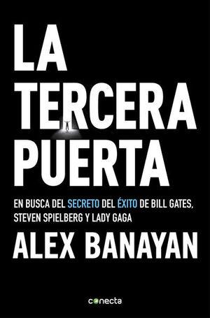 TERCERA PUERTA, LA. EN BUSCA DEL SECRETO DEL EXITO DE BILL GATES STEVEN SPIELBERG Y LADY GAGA