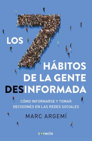 7 HABITOS DE LA GENTE DESINFORMADA. COMO INFORMARSE Y TOMAR DESICIONES EN LAS REDES SOCIALES
