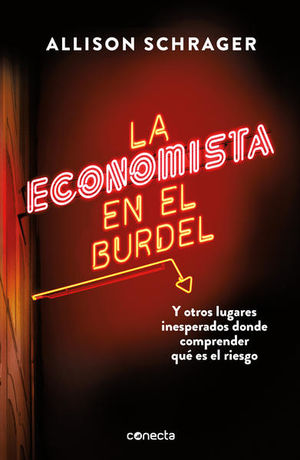 La economista en el burdel. Y otros lugares inesperados donde comprender qué es el riesgo
