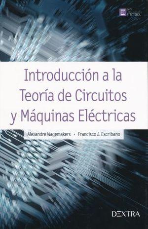 INTRODUCCION A LA TEORIA DE CIRCUITOS Y MAQUINAS ELECTRICAS