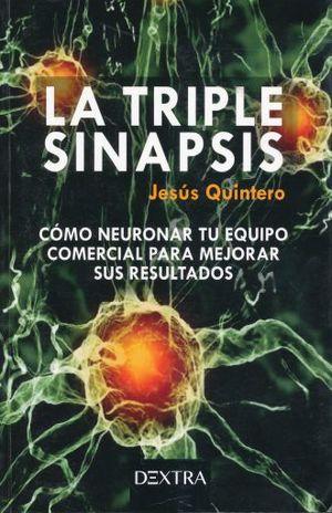 TRIPLE SINAPSIS, LA. COMO NEURONAR TU EQUIPO COMERCIAL PARA MEJORAR SUS RESULTADOS