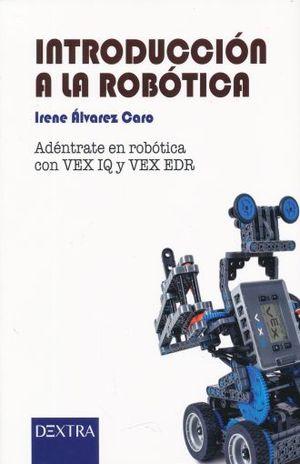 INTRODUCCION A LA ROBOTICA. ADENTRATE EN ROBOTICA CON VEX IQ Y VEX EDR