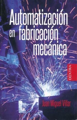 AUTOMATIZACION EN FABRICACION MECANICA