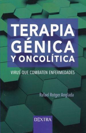 TERAPIA GENICA Y ONCOLITICA. VIRUS QUE COMBATEN ENFERMEDADES