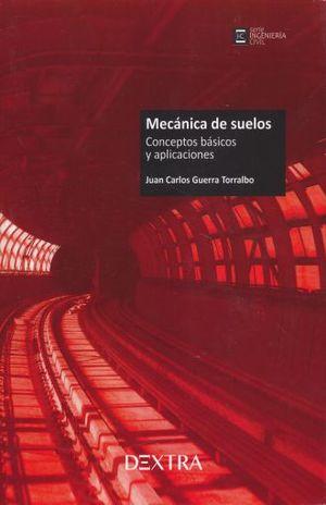 MECANICA DE SUELOS. CONCEPTOS BASICOS Y APLICACIONES