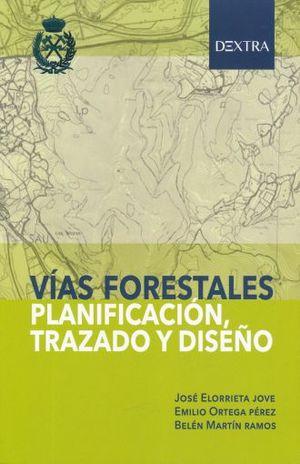 VIAS FORESTALES PLANIFICACION TRAZADO Y DISEÑO