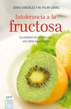 Intolerancia a la fructosa. Combatirla sin déficits con una dieta equilibrada