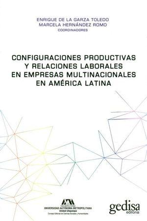 CONFIGURACIONES PRODUCTIVAS Y RELACIONES LABORALES EN EMPRESAS MULTINACIONALES EN AMERICA LATINA