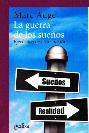 GUERRA DE LOS SUEÑOS, LA. EJERCICIOS DE ETNO-FICCION