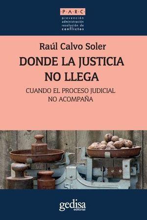 DONDE LA JUSTICIA NO LLEGA. CUANDO EL PROCESO JUDICIAL NO ACOMPAÑA